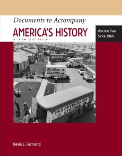 History Books - Documents to Accompany America's History, Volume Two: Since 1865