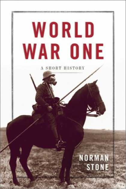 History Books - World War One: A Short History