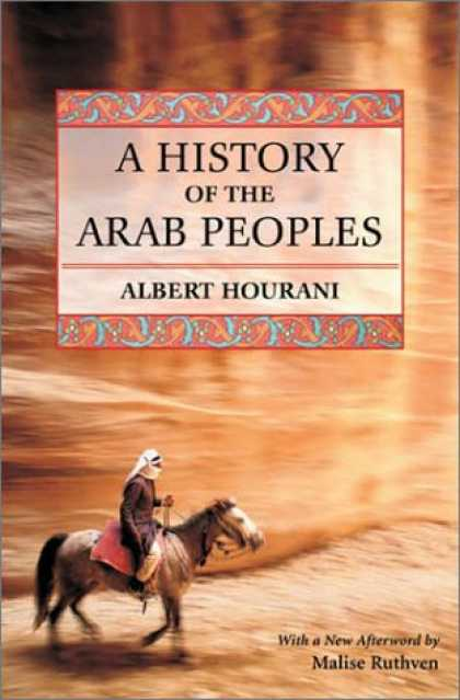 History Books - A History of the Arab Peoples: Second Edition