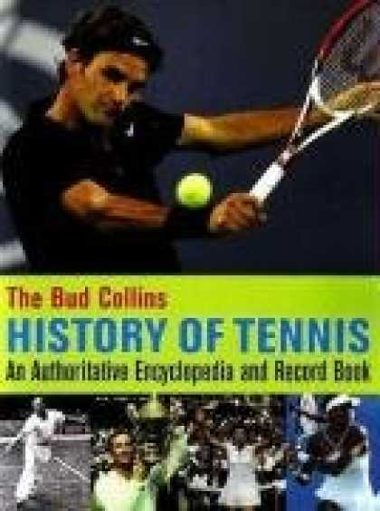 History Books - The Bud Collins History of Tennis: An Authoritative Encyclopedia and Record Book