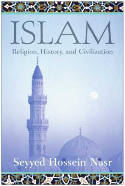 History Books - Islam: Religion, History, and Civilization