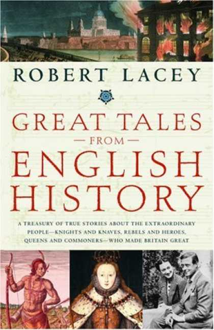 History Books - Great Tales from English History: A Treasury of True Stories about the Extraordi