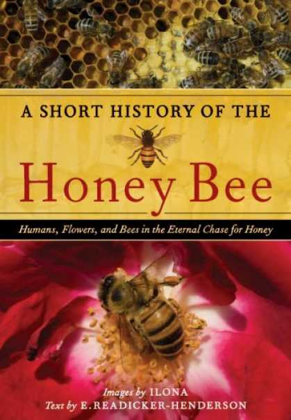 History Books - A Short History of the Honey Bee: Humans, Flowers, and Bees in the Eternal Chase