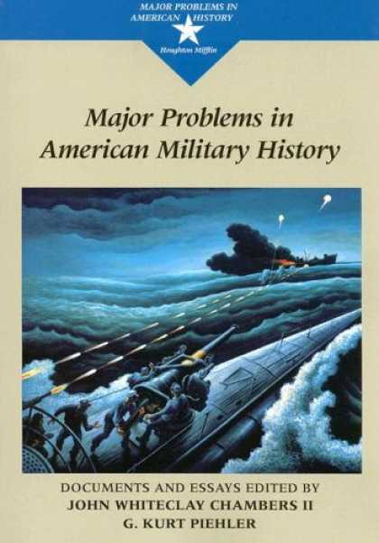 History Books - Major Problems in American Military History: Documents and Essays (Major Problem