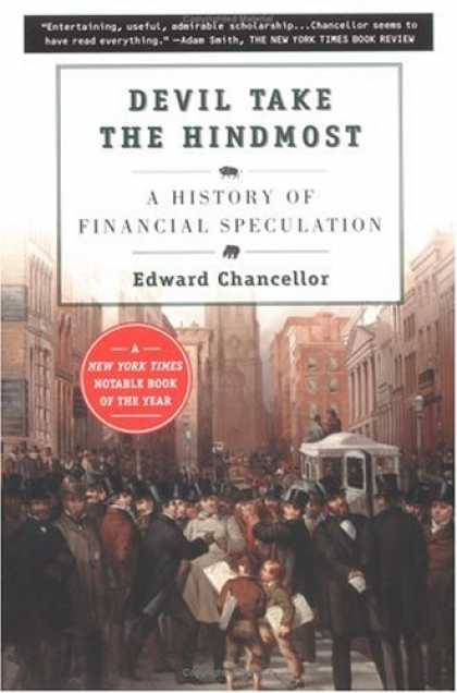 History Books - Devil Take the Hindmost: A History of Financial Speculation