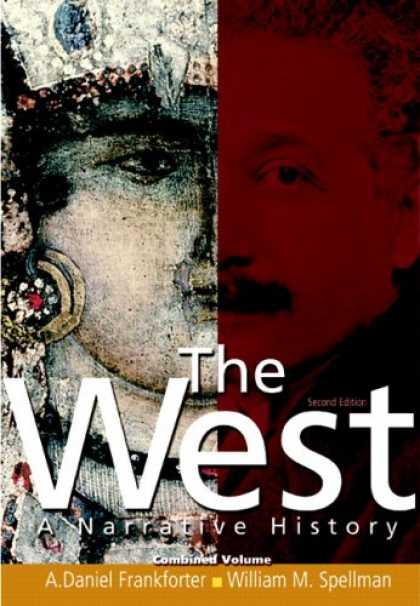 History Books - The West: A Narrative History, Combined Volume (2nd Edition) (MyHistoryLab Serie