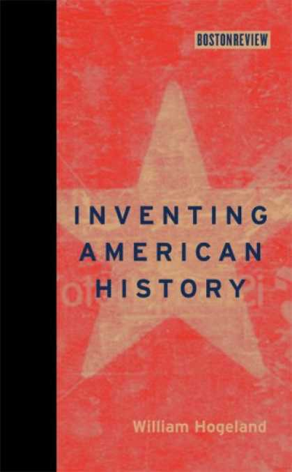 History Books - Inventing American History (Boston Review Books)