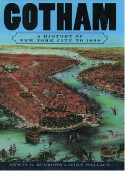 History Books - Gotham: A History of New York City to 1898 (The History of New York City)