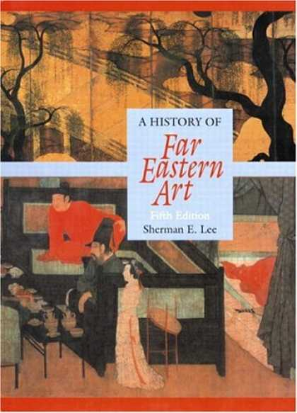 History Books - A History of Far Eastern Art, 5th Edition