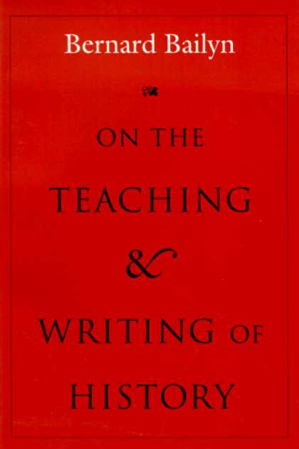 History Books - On the Teaching and Writing of History: Responses to a Series of Questions