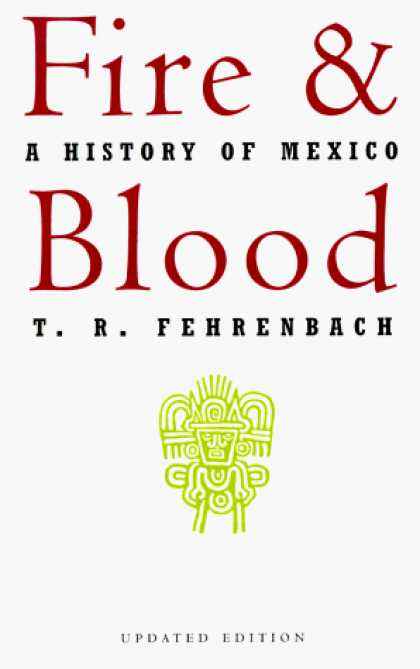 History Books - Fire And Blood: A History Of Mexico
