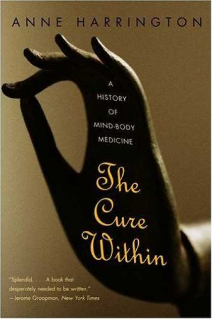 History Books - The Cure Within: A History of Mind-body Medicine