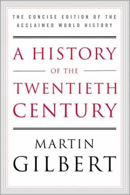 History Books - A History of the Twentieth Century: The Concise Edition of the Acclaimed World H