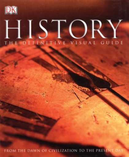 History Books - History: The Definitive Visual Guide (From The Dawn of Civilization To The Prese