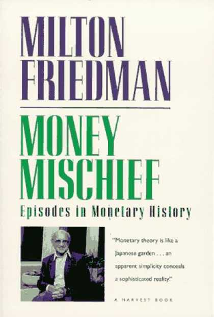 History Books - Money Mischief: Episodes in Monetary History