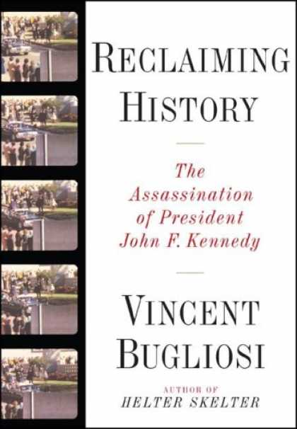 History Books - Reclaiming History: The Assassination of President John F. Kennedy