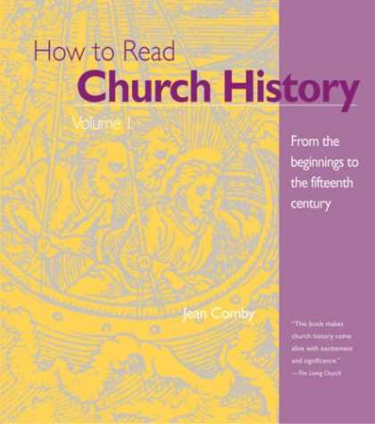 History Books - How to Read Church History Volume 1: From the Beginnings to the Fifteenth Centur
