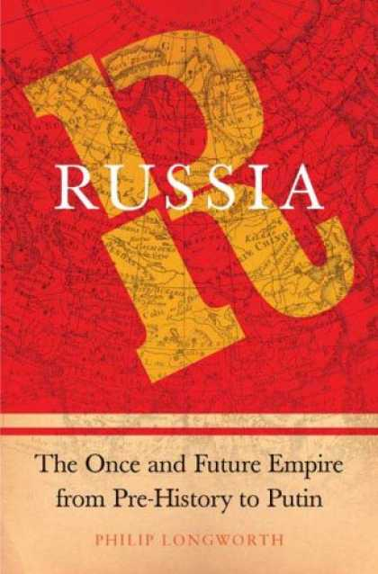 History Books - Russia: The Once and Future Empire From Pre-History to Putin
