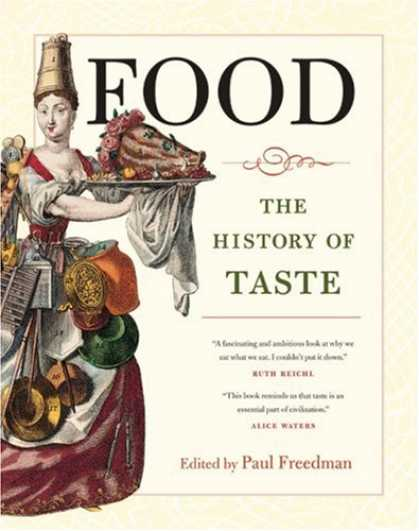 History Books - Food: The History of Taste (California Studies in Food and Culture)