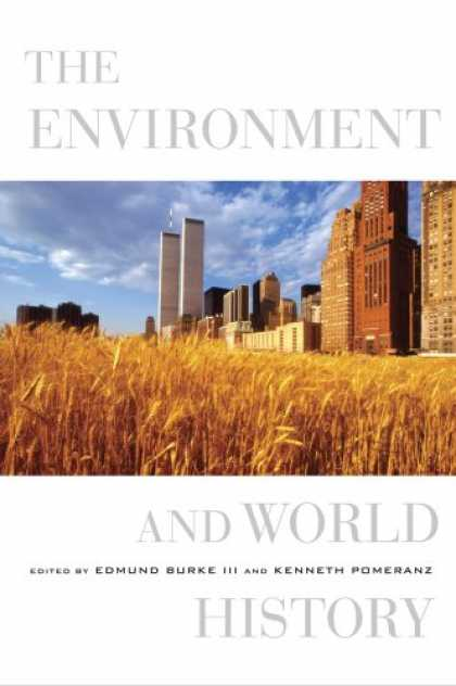 History Books - The Environment and World History (California World History Library)