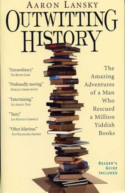 History Books - Outwitting History: The Amazing Adventures of a Man Who Rescued a Million Yiddis