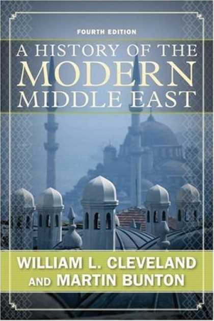 History Books - A History of the Modern Middle East: Fourth Edition