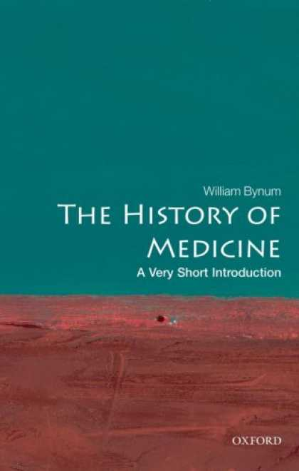 History Books - The History of Medicine: A Very Short Introduction (Very Short Introductions)