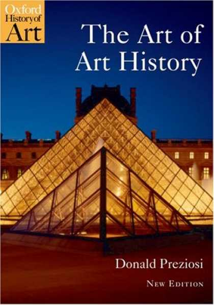History Books - The Art of Art History: A Critical Anthology (Oxford History of Art)