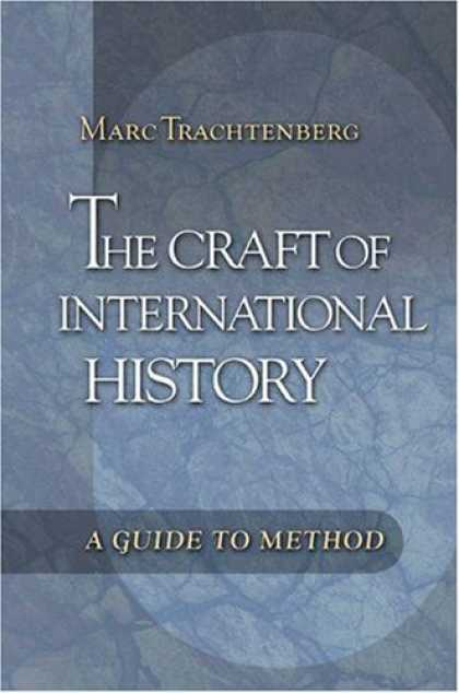 History Books - The Craft of International History: A Guide to Method