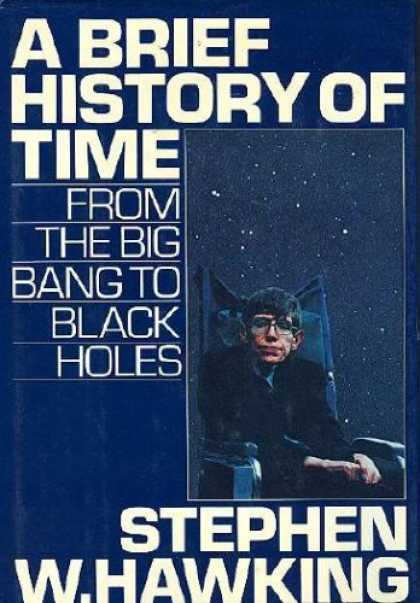 History Books - A BRIEF HISTORY OF TIME - From the Big Bang to Black Holes