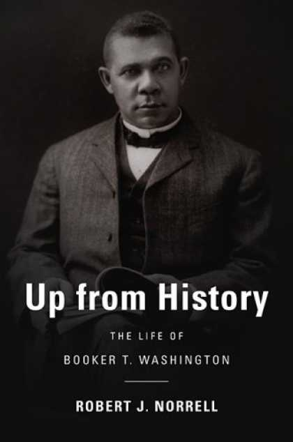 History Books - Up from History: The Life of Booker T. Washington