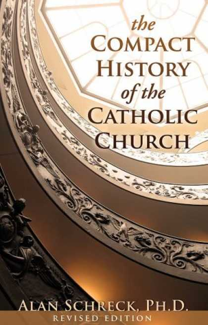 History Books - The Compact History of the Catholic Church