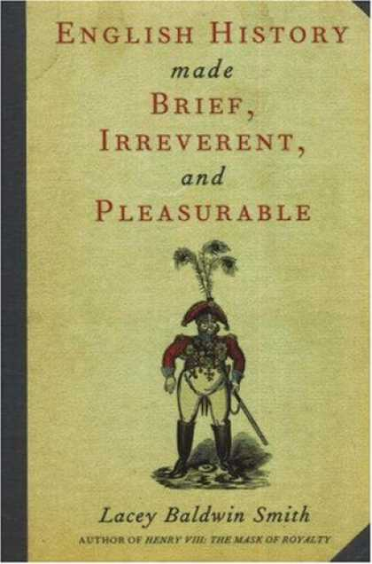 History Books - English History Made Brief, Irreverent, and Pleasurable