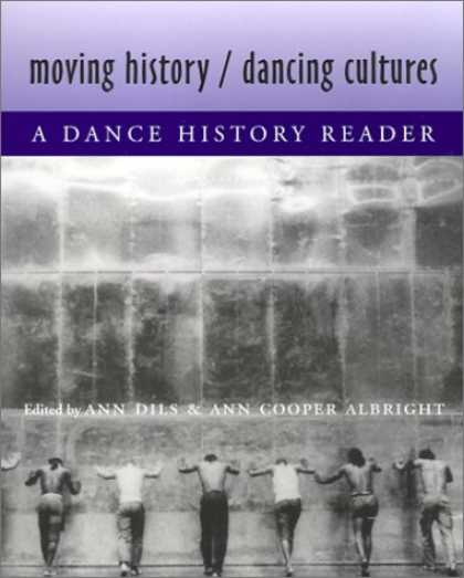 History Books - Moving History/Dancing Cultures: A Dance History Reader