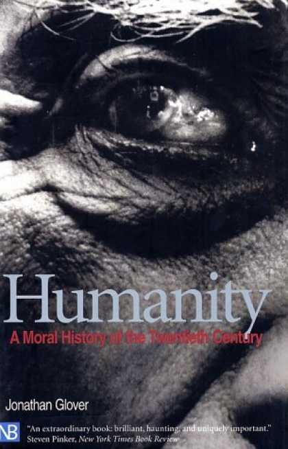 History Books - Humanity: A Moral History of the Twentieth Century