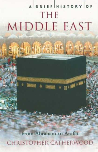 History Books - A Brief History of the Middle East: From Abraham to Arafat