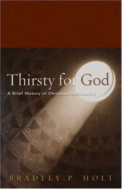 History Books - Thirsty For God: A Brief History Of Christian Spirituality