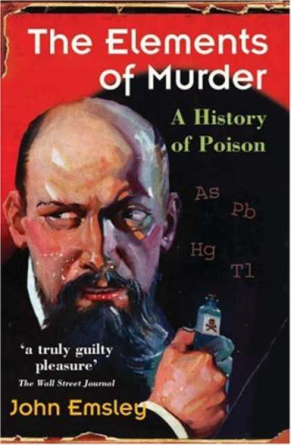 History Books - The Elements of Murder: A History of Poison