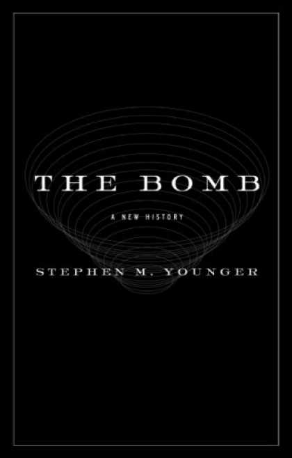 History Books - The Bomb: A New History