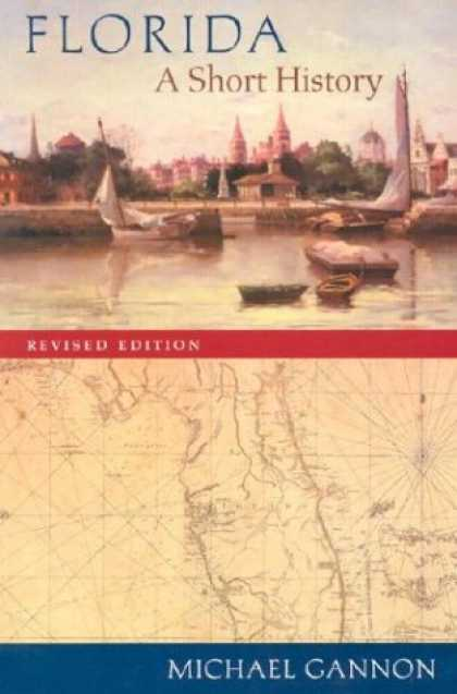 History Books - Florida: A Short History, Revised Edition (Columbus Quincentenary)