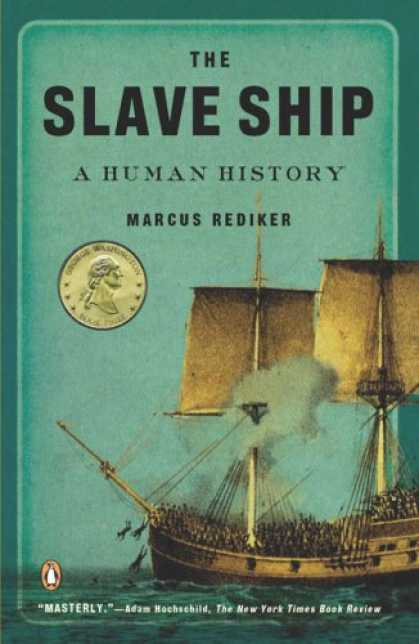 History Books - The Slave Ship: A Human History