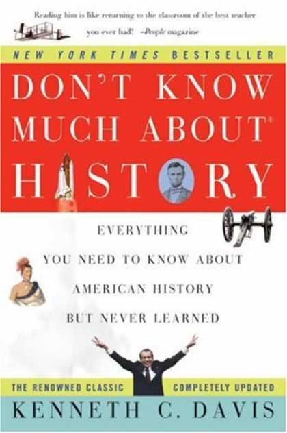 History Books - Don't Know Much About History: Everything You Need to Know About American Histor