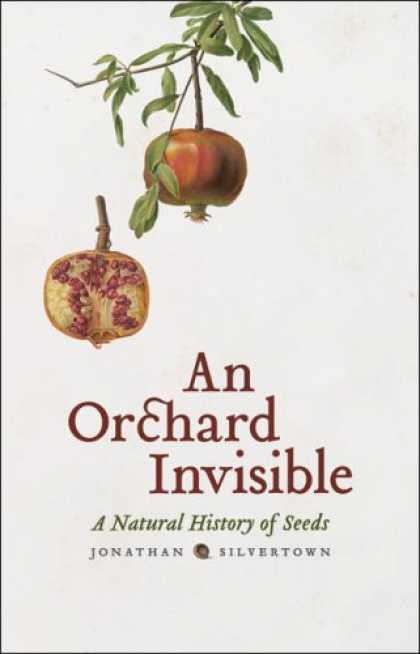 An Orchard Invisible A Natural History Of Seeds