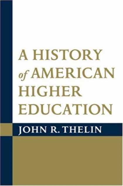 History Books - A History of American Higher Education