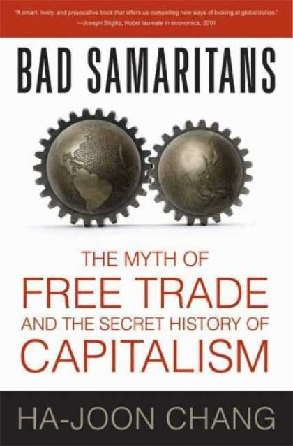 History Books - Bad Samaritans: The Myth of Free Trade and the Secret History of Capitalism