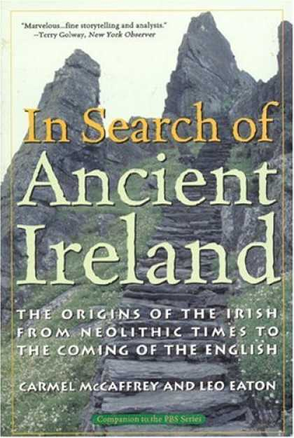 History Books - In Search of Ancient Ireland: The Origins of the Irish from Neolithic Times to t