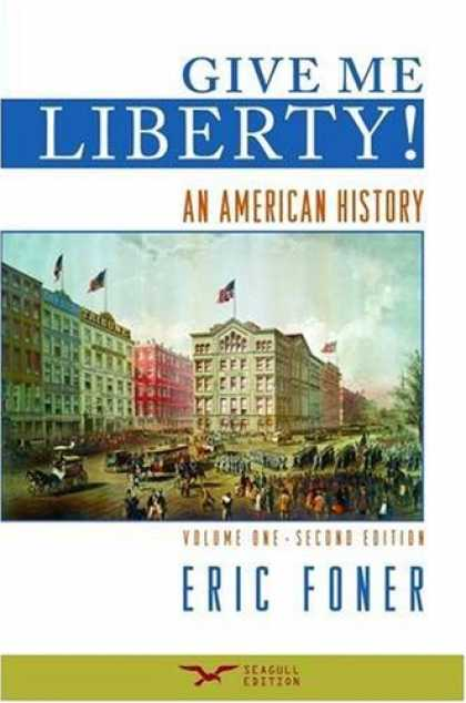 History Books - Give Me Liberty!: An American History, Second Seagull Edition, Volume 1