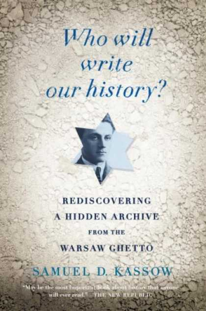 History Books - Who Will Write Our History?: Rediscovering a Hidden Archive from the Warsaw Ghet