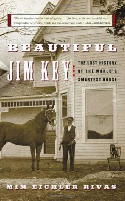 History Books - Beautiful Jim Key: The Lost History of the World's Smartest Horse
