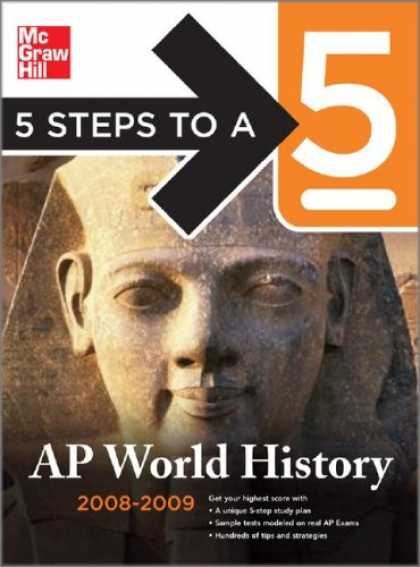 History Books - 5 Steps to a 5 AP World History, 2008-2009 Edition (5 Steps to a 5 on the Advanc